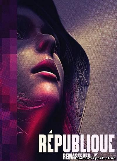 Republique Remastered. Episode 1-5 (2015) PC | RePack от FitGirl