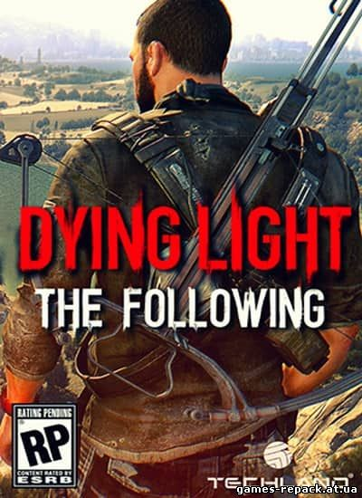 Dying Light: The Following - Enhanced Edition [v 1.11.1 + DLCs] (2015)